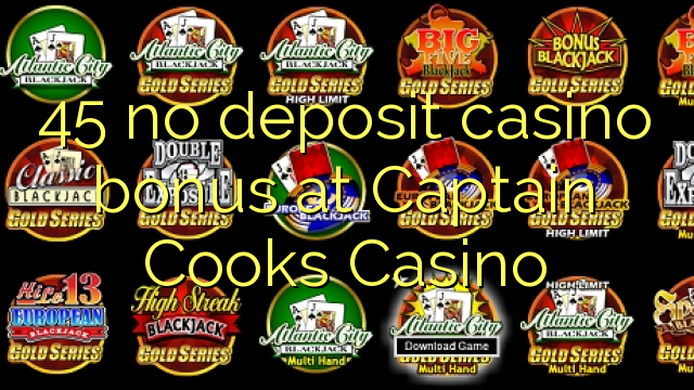 captain cooks casino no deposit bonus codes