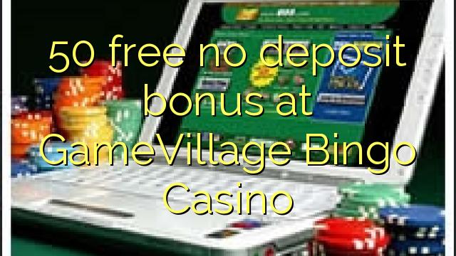 GameVillage Bingo Casino இல் இலவச வைப்பு போனஸ் இல்லை