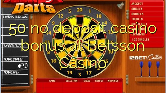 50 non deposit casino bonus ad Casino Betsson