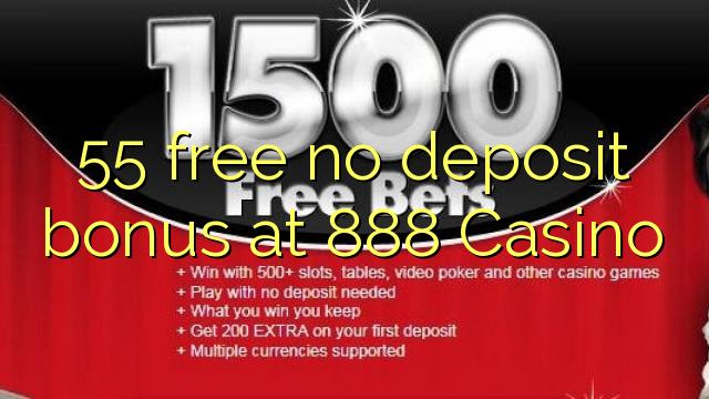 55 free no deposit bonus at 888 Casino