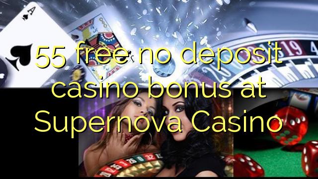 55 free no deposit casino bonus at Supernova Casino