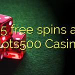 55 free spins at Slots500 Casino