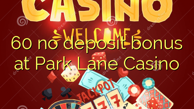 park lane casino no deposit bonus