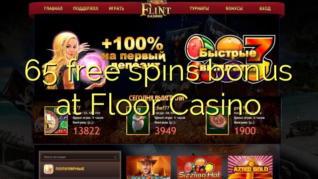 65 tasuta keerutab boonus Floor Casino