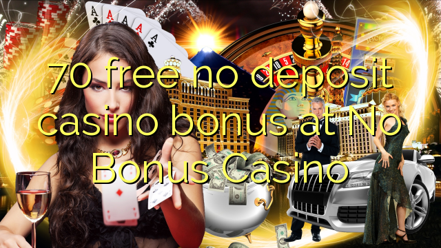 Bez bonusu 70 bez bonusu v kasinu No Bonus Casino