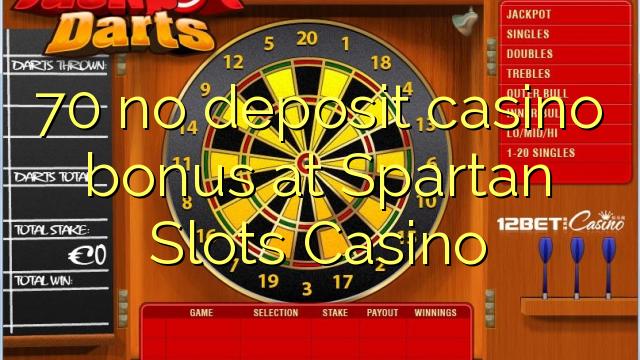 70 geen deposito bonus by Spartan Slots Casino