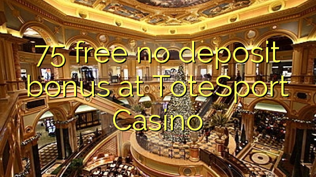 totesport casino