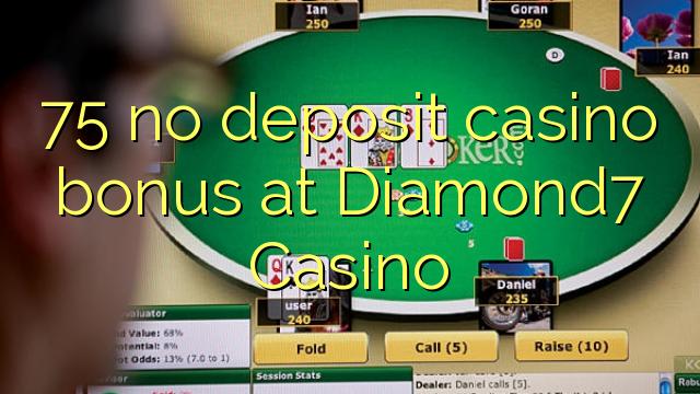 75 нест пасандози бонуси казино дар Diamond7 Казино