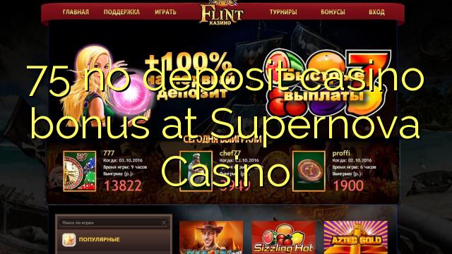 75 no deposit casino bonus at Supernova Casino