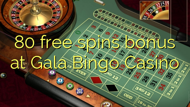 gala casino 80 free spins