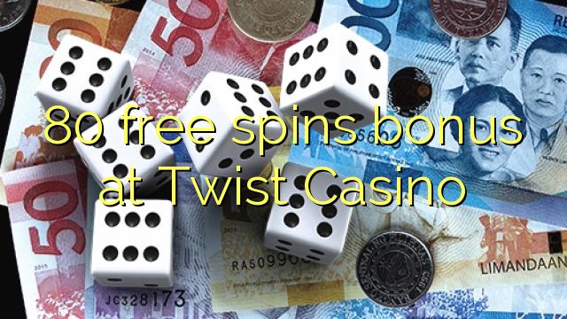 80 free spins bonus at Twist Casino