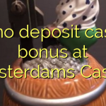 80 no deposit casino bonus at Amsterdams Casino