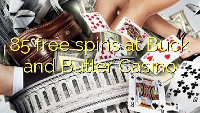Buck va Butler Casino 85 bepul aylantirish