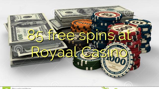 85 free spins at Royaal Casino