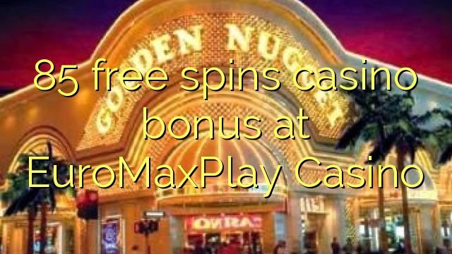 85 senza spins Bonus Casinò à EuroMaxPlay Casino
