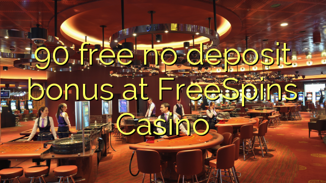 FreeSpins Casino heç bir depozit bonus pulsuz 90