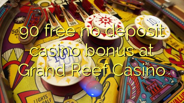 Grand Reef Casino-da 90 pulsuz depozit casino bonusu yoxdur
