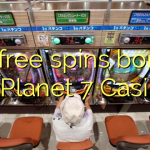 90 free spins bonus at Planet 7 Casino