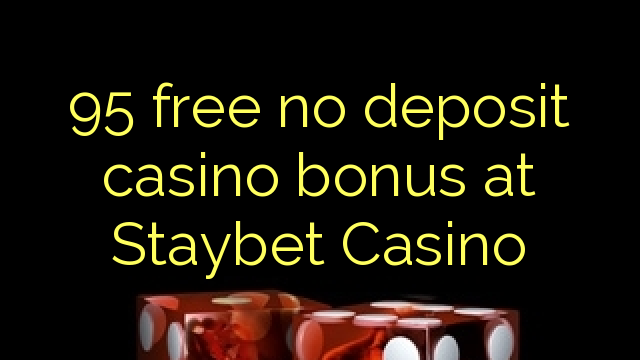 95 нест бонус амонатии казино дар Staybet Казино озод