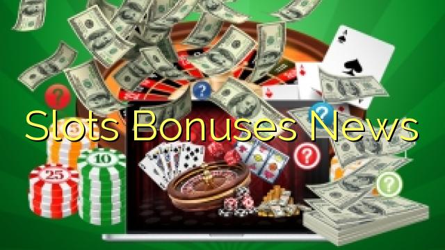 Slots Bonuses Nachrichten