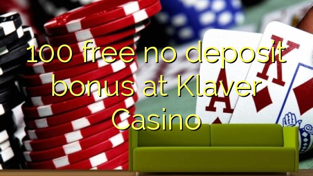 100 gratis ingen innskuddsbonus på Klaver Casino