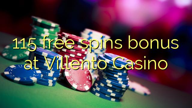 115 free spins bonus at Villento Casino