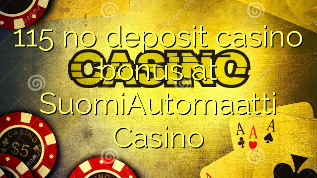 SuomiAutomaatti Casino ਤੇ 115 ਨਾ ਜਮ੍ਹਾਂ ਕੈਸੀਨੋ ਬੋਨਸ