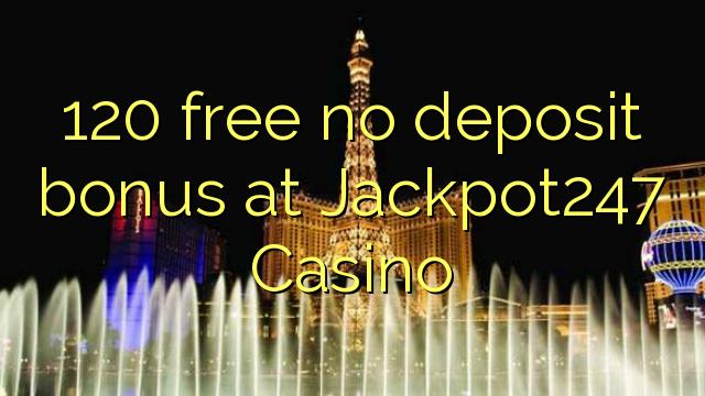120 liberabo non deposit bonus ad Casino Jackpot247