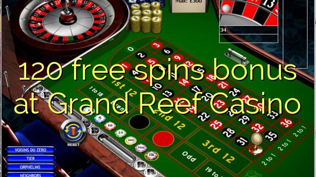 Grand Reef Casino-da 120 pulsuz bonuslar