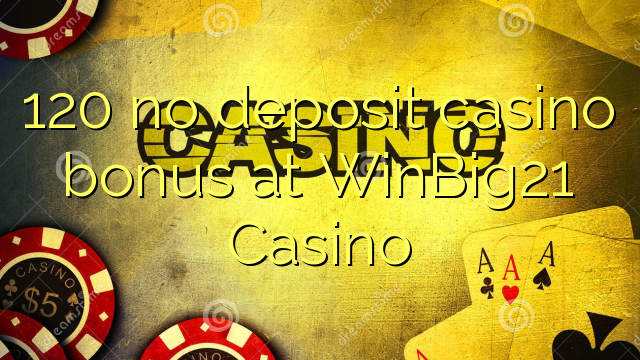 win big 21 casino no deposit bonus
