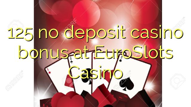 125 no deposit casino bonus at EuroSlots Casino