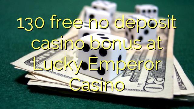 ohne Einzahlung Casino Bonus bei Lucky Emperor Casino 130 befreien