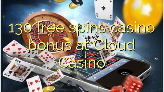 130 ücretsiz Bulut Casino'da casino bonus spin