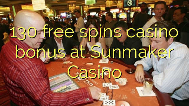 130 free spins casino bonus at Sunmaker Casino