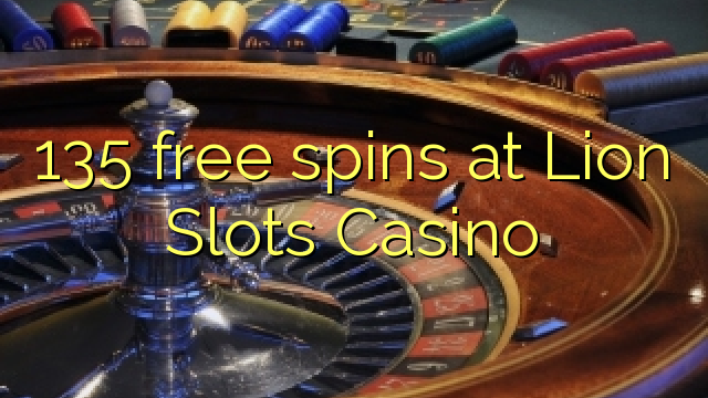 135 free spins at Lion Slots Casino