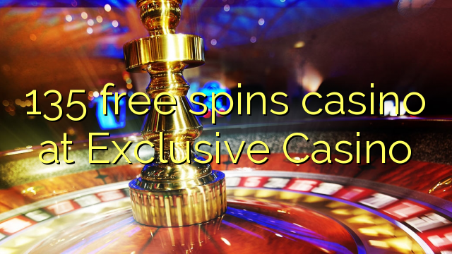 135 gratis spins casino hos Exclusive Casino