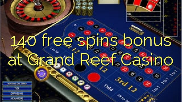 Grand Reef Casino-da 140 pulsuz bonuslar