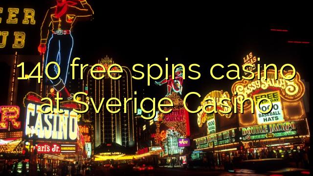 140 free spins casino at Sverige Casino