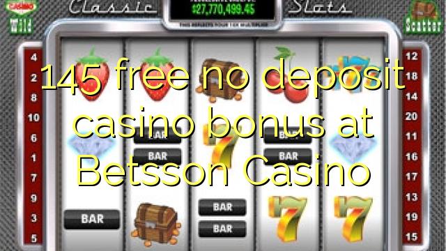 Betsson Casino heç bir depozit casino bonus pulsuz 145
