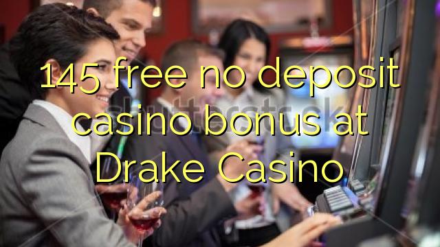 145 нест бонус амонатии казино дар Drake Казино озод