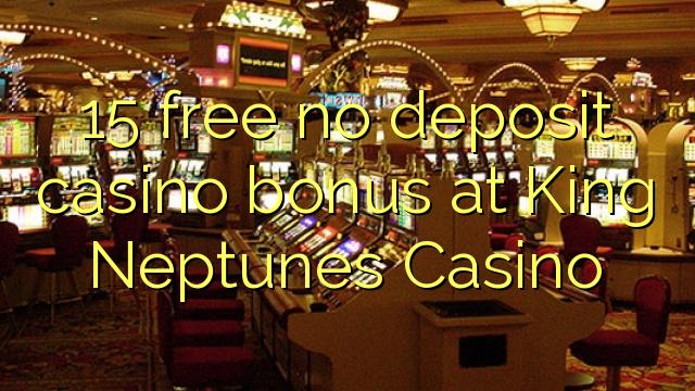 15 vaba mingit deposiiti kasiino bonus King Neptunes Casino