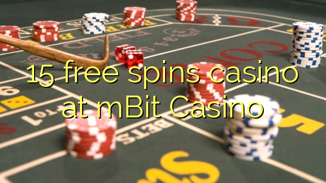 15 free spins casino at mBit Casino
