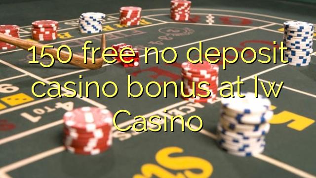 150 free no deposit casino bonus at Iw Casino