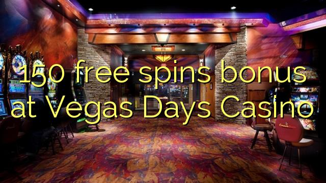 150 free spins bonus at Vegas Days Casino