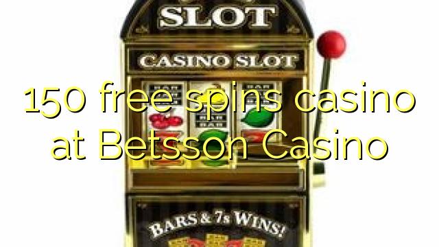 150 pulsuz Betsson Casino casino spins