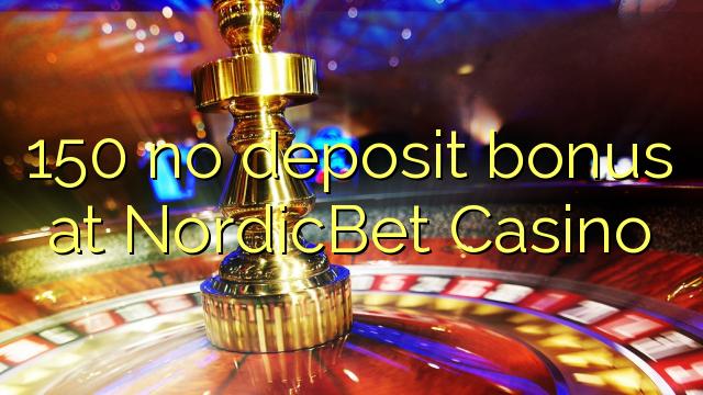150 no deposit bonus at NordicBet Casino