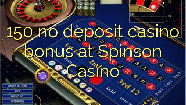 150 Spinson Casino heç bir depozit casino bonus