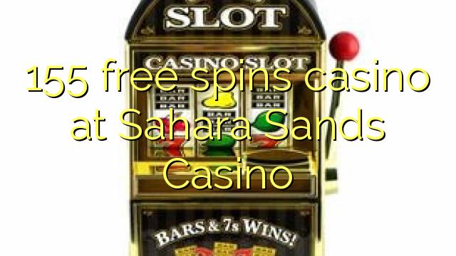 Sahara Sands Casino-da 155 pulsuz casino casino