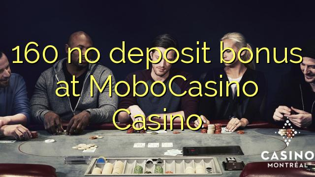 160 žádné vkladové bonusy v kasinu MoboCasino