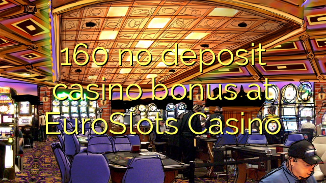 160 нест пасандози бонуси казино дар EuroSlots Казино